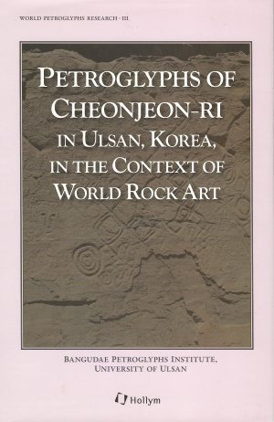 Petroglyphs of Cheonjeon-ri in Ulsan, Korea, in the Context of World Rock Art